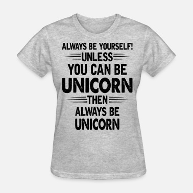 Batman Unicorn Always Be Yourself Unless You Can Be Unicorn - Women's T-Shirt