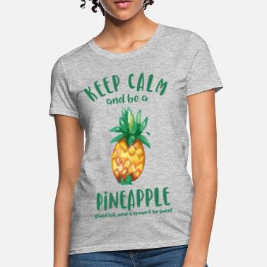 1f71d8cb7dbd Pineapple Keep Calm Pineapple - Women's T-Shirt