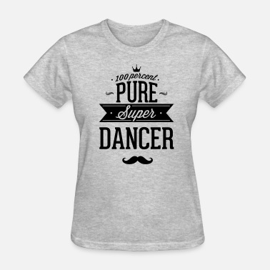 Strip Club 100 percent pure super dancer - Women's T-Shirt