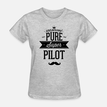 Aerobatic 100 percent pure super pilot - Women's T-Shirt