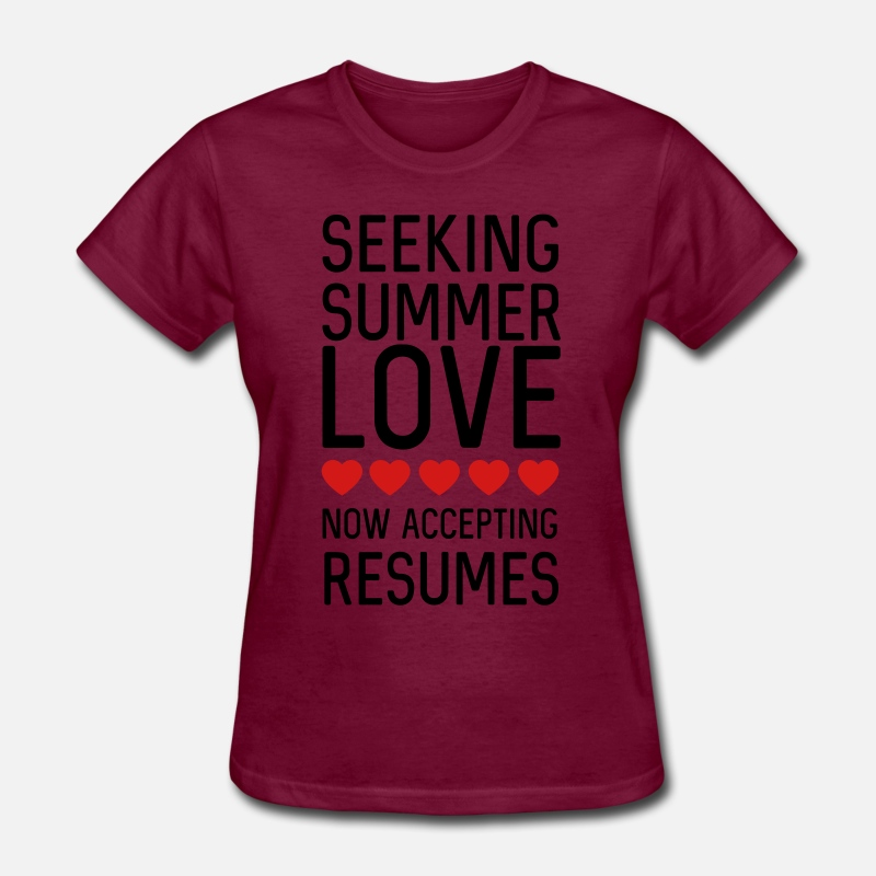 abc35b71187c Seeking summer love. Now accepting resumes Women s T-Shirt - burgundy