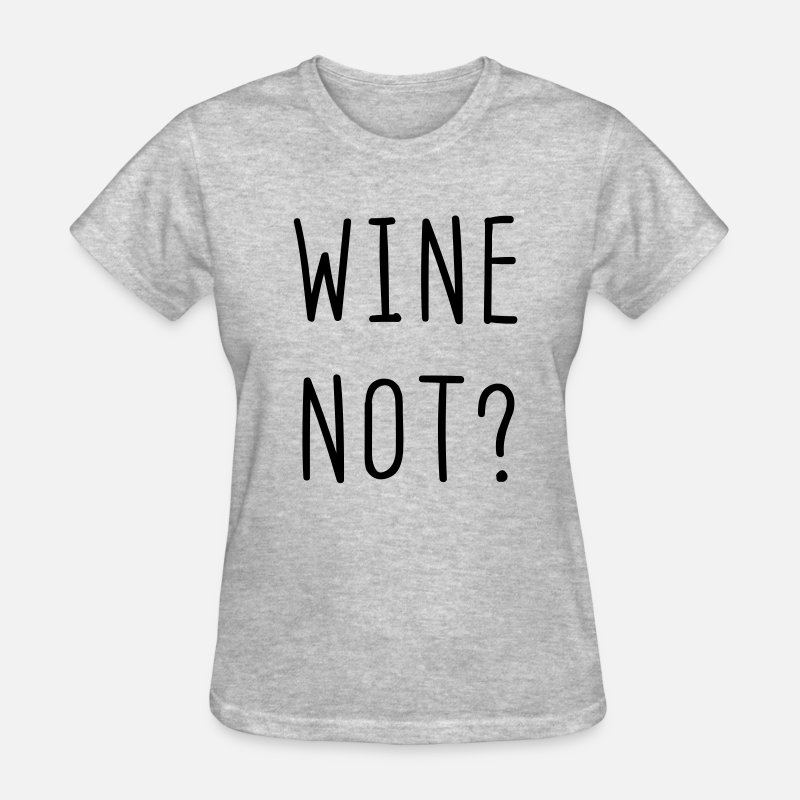 Alcohol T-Shirts - Wine Not? - Women's T-Shirt heather gray