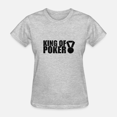 Bluffer King of Poker Bluffer Casino Gift for Poker Player - Women's T-Shirt