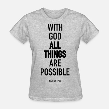 All Things Are Possible - Women's T-Shirt