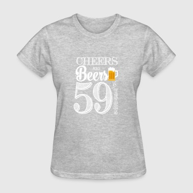 Cheers and Beers To 59 Years - Women's T-Shirt