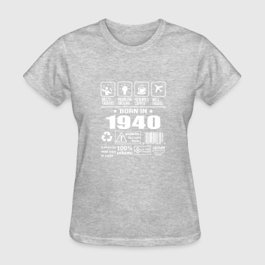 Born In 1940 - Women's T-Shirt