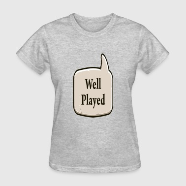 Well Played - Women's T-Shirt