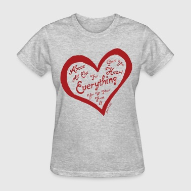Above All Else Guard Your Heart - Women's T-Shirt