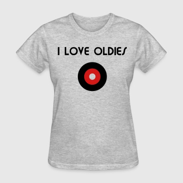 I Love Oldies I Love Oldies - Women's T-Shirt