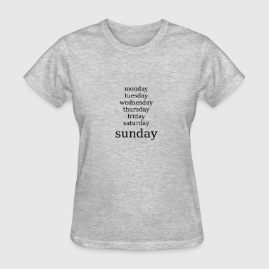 Weekday sunday weekday - Women's T-Shirt