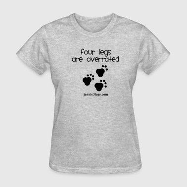 3-legged Dog Jeanie Paw Prints Four Legs Are Overrated - Women's T-Shirt