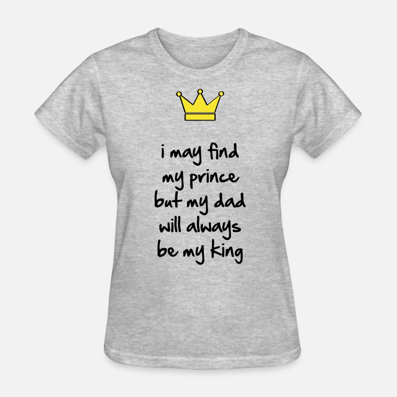 Queen T-Shirts - My dad will always be my king - Women's T-Shirt heather gray