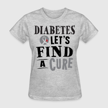 Diabetes Lets Find A Cure Message - Women's T-Shirt