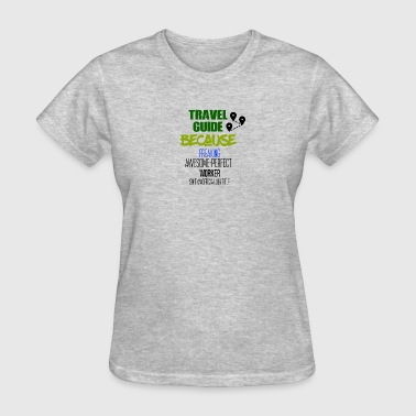 Travel Guides Travel Guide - Women's T-Shirt