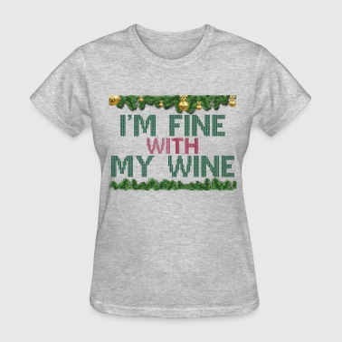 Fine With Wine at Christmas Time - Women's T-Shirt