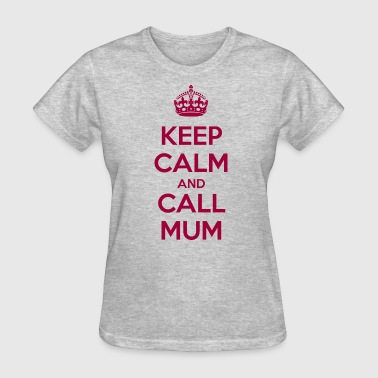 Mantén Calma Keep Calm and Call Mum - Women's T-Shirt