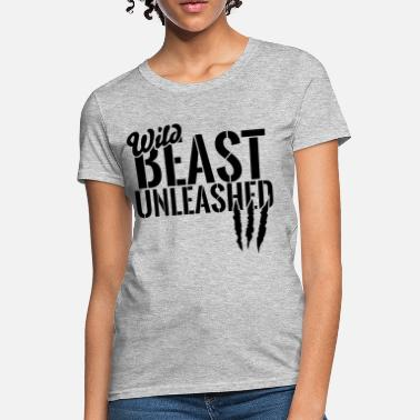 Unleash The Beast Gym wild beast unleashed - Women's T-Shirt