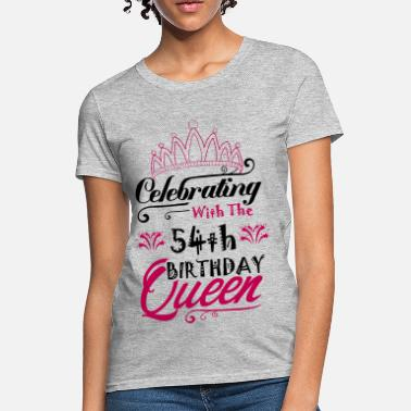 54th Birthday Celebrating With The 54th Birthday Queen - Women's T-Shirt