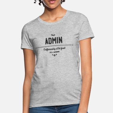 Root Best Admin - craftsmanship at its finest, like a super hero - Women's T-Shirt
