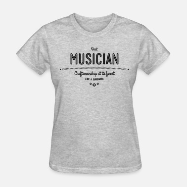 Lead best musician - craftsmanship at its finest - Women's T-Shirt