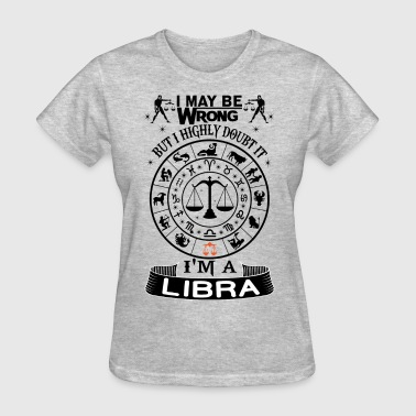I Am Libra I AM A LIBRA - Women's T-Shirt