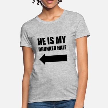 Scrum Half He Is My Drunker Half Fun - Women's T-Shirt