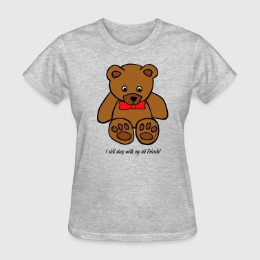 Bear Love & Sex I still sleep with my old Friends! - Women's T-Shirt