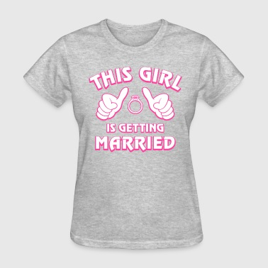 This Girl Getting Married - Women's T-Shirt