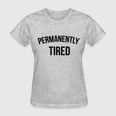 Permanently tired - Women's T-Shirt