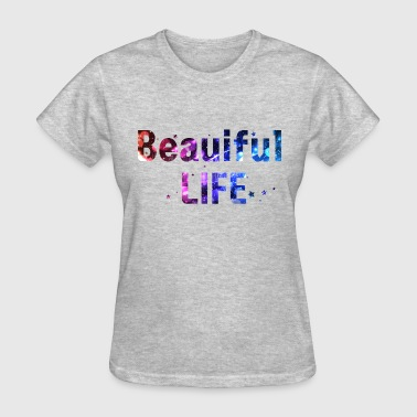 beautiful life - Women's T-Shirt
