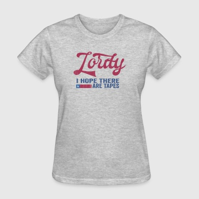 Lordy I Hope There Are Tapes - Women's T-Shirt