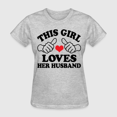 Girl Loves Her husband - Women's T-Shirt