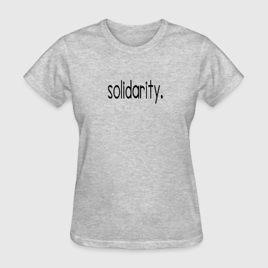 solidarity - Women's T-Shirt