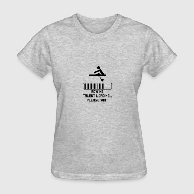 Rowing Talent Loading - Women's T-Shirt