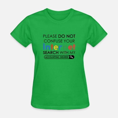 Do Not Confuse Your Internet Search With My Accoun - Women's T-Shirt