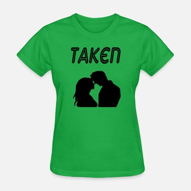 Taken Funny taken - Women's T-Shirt