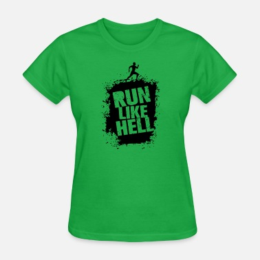 Run Like Hell Run like hell - Women's T-Shirt