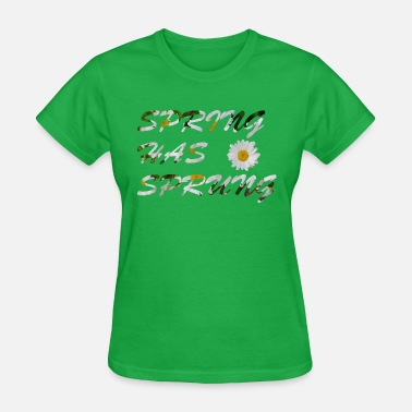 Southern Season Spring Has Sprung - Spring Line - Women's T-Shirt