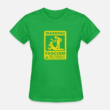 Fascism Warning fascism - Women's T-Shirt