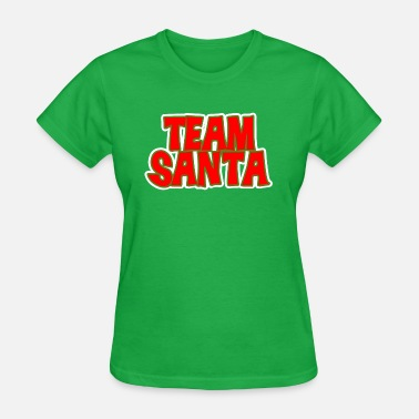 Team Santa Claus For Christmas team santa claus - Women's T-Shirt