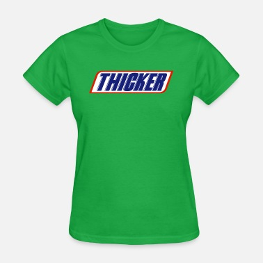 Thicker thicker - Women's T-Shirt