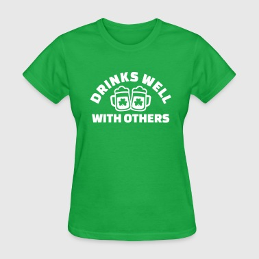 Drinks well with others - Women's T-Shirt