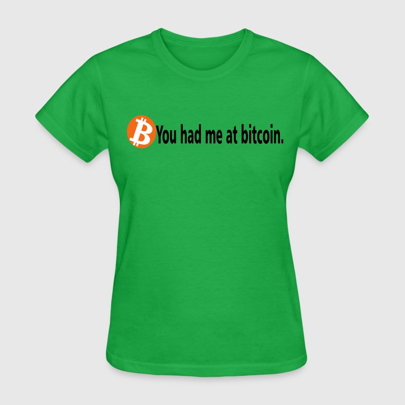 you had me at bitcoin - Women's T-Shirt
