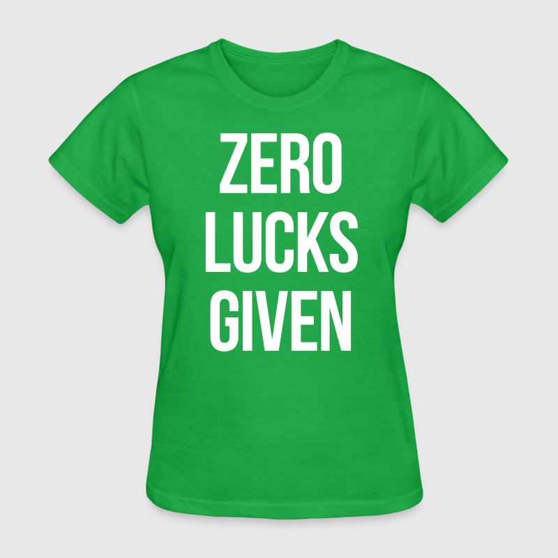 ZERO LUCKS GIVEN - Women's T-Shirt