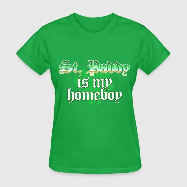 St Paddy is My Homeboy - Women's T-Shirt