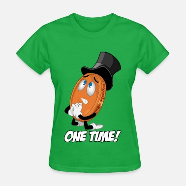 Vegaslowroller THE ONE TIME PENNY - Women's T-Shirt