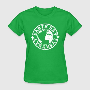 Earth Day Everyday - Women's T-Shirt