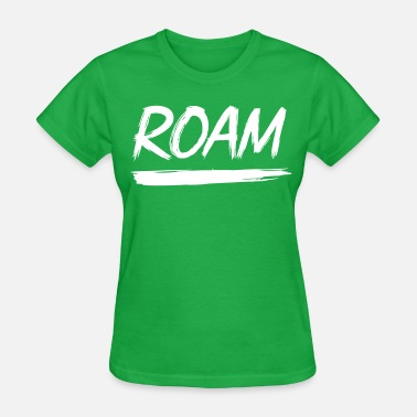 Roaming Roam - Women's T-Shirt