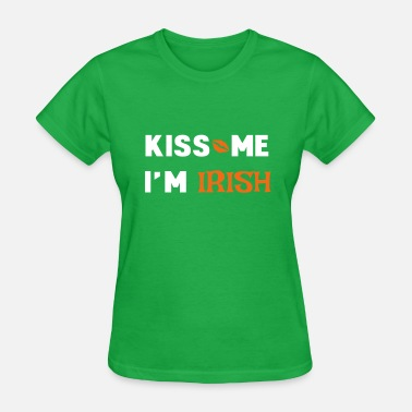 Kiss Me Im Irish kiss - Women's T-Shirt
