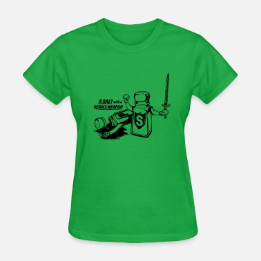 Deadly Weapon Salt With A Deadly Weapon - Women's T-Shirt